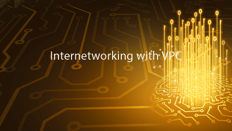 Internetworking with VPC