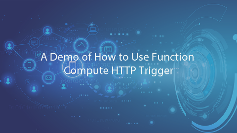 A Demo of How to Use Function Compute HTTP Trigger
