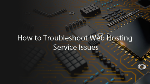 How to Troubleshoot Web Hosting Service Issues