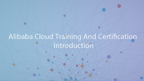 Alibaba Cloud Training And Certification Introduction